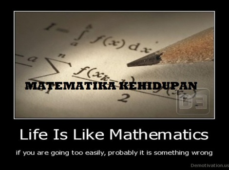 demotivation.us__Life-Is-Like-Mathematics-if-you-are-going-too-easily-probably-it-is-something-wrong